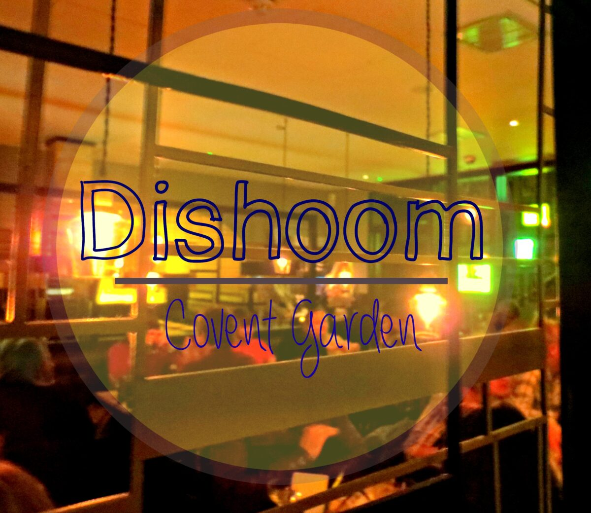 Dishoom Covent Garden Adventures Of A Nice Girl
