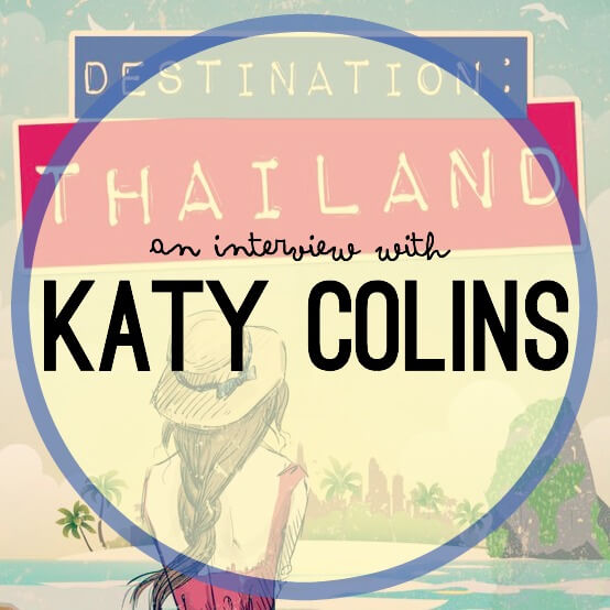 Destination Thailand | Katy Colins Q&A