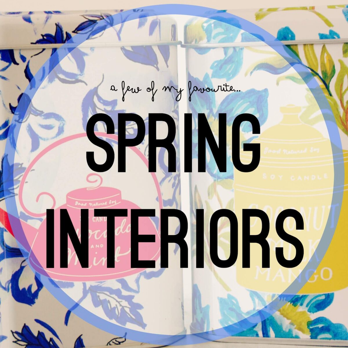 A few of my favourite things | Spring interiors