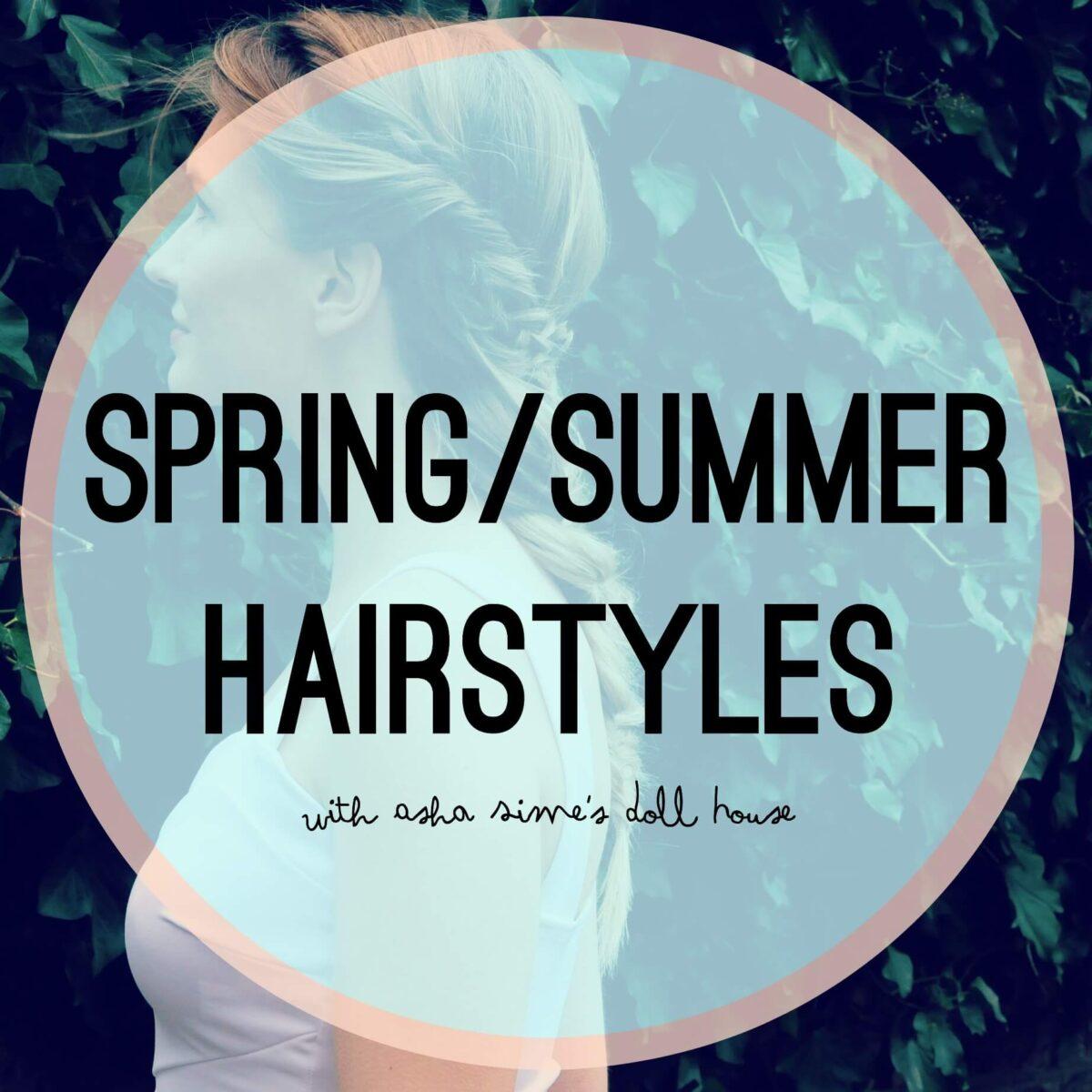 Spring/Summer Hairstyles