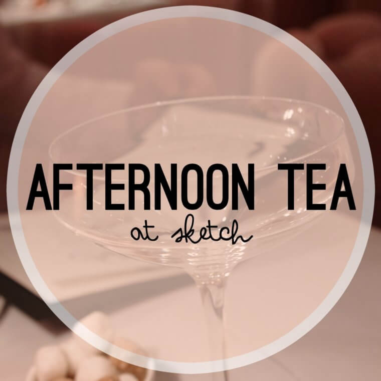 Afternoon Tea at sketch