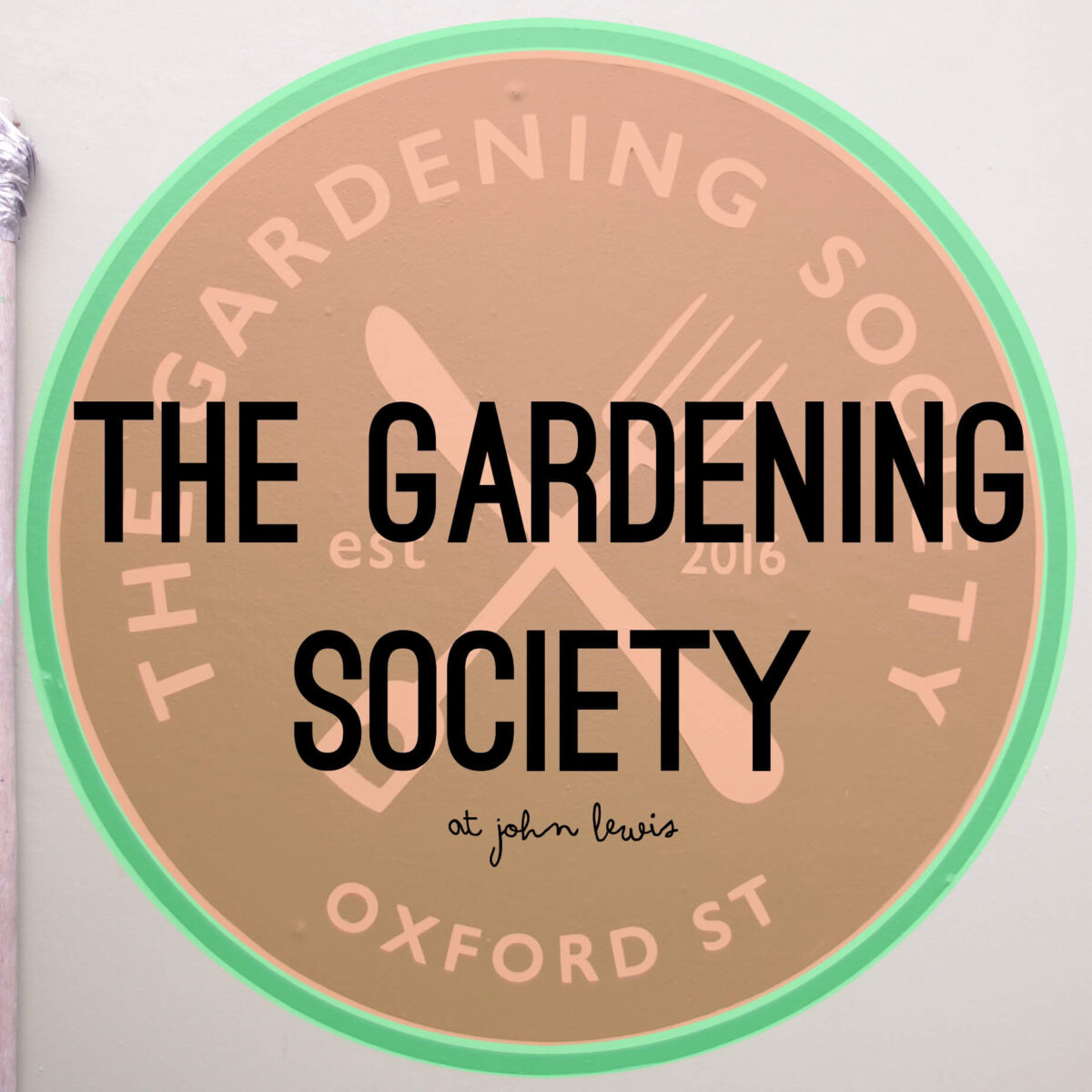 The Gardening Society at John Lewis