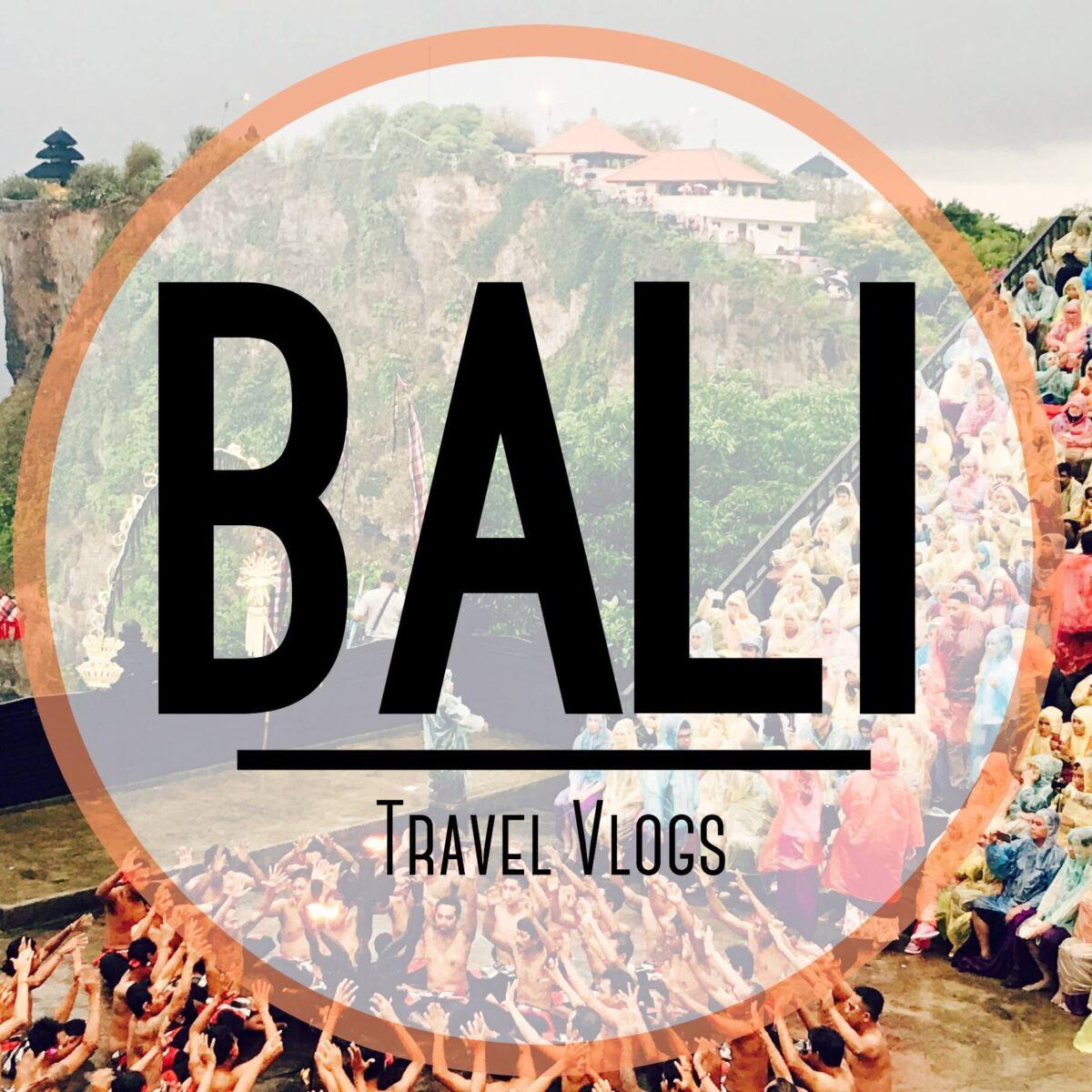 Bali Travel Vlogs
